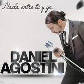 Nada entre tu y yo de Daniel Agostini