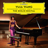 The Berlin Recital (Live at Philharmonie, Berlin / 2018) von Yuja Wang