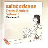 Dance Remixes, Vol. 1: Stars Above Us de Saint Etienne