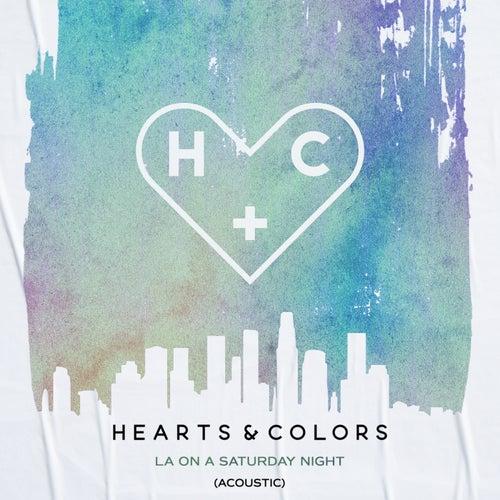 LA On A Saturday Night (Acoustic) von Hearts & Colors