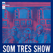 Som Três Show by Som Três
