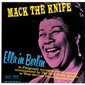 Mack The Knife: Ella In Berlin by Ella Fitzgerald