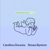 Perdona (Ahora Sí Que Sí) by Carolina Durante