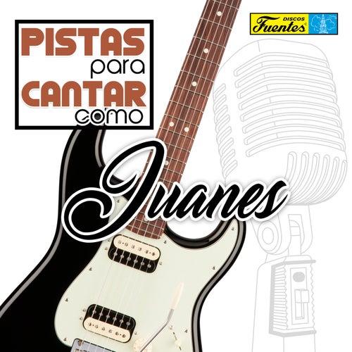 Pistas Para Cantar Como Juanes de Californian Group