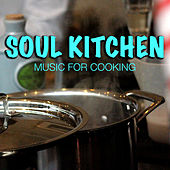 Soul Kitchen: Music For Cooking by Various Artists