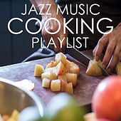 Jazz Music Cooking Playlist by Various Artists