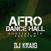 Afro Dance Hall (Routine Mix Session) de Dj Kraig