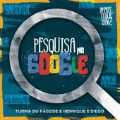 Pesquisa no Google (Ao Vivo) by Turma do Pagode