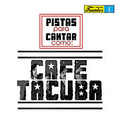 Pistas Para Cantar Como Café Tacuba de Californian Group