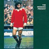George Best Plus de The Wedding Present