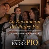 La Revolución del Padre Pío de Felipe Gomez