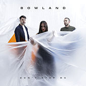 Don't Stop Me by BowLand