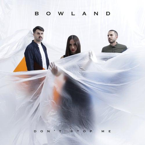 Don't Stop Me de BowLand