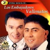 Historia Musical de los Embajadores Vallenatos: 36 Grandes Éxitos de Los Embajadores Vallenatos