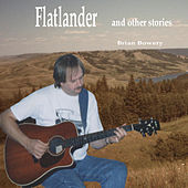 Flatlander and Other Stories by Brian Bowery