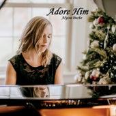 Adore Him by Alyssa Boche