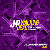 Walking Dead (Alonso Morning Remix) de DJ Jmp