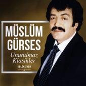 Unutulmaz Klasikler Koleksiyon, Vol. 3 von Müslüm Gürses