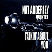 Talkin' About You by Nat Adderley