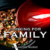 Cooking For Family Relaxing Music von Various Artists