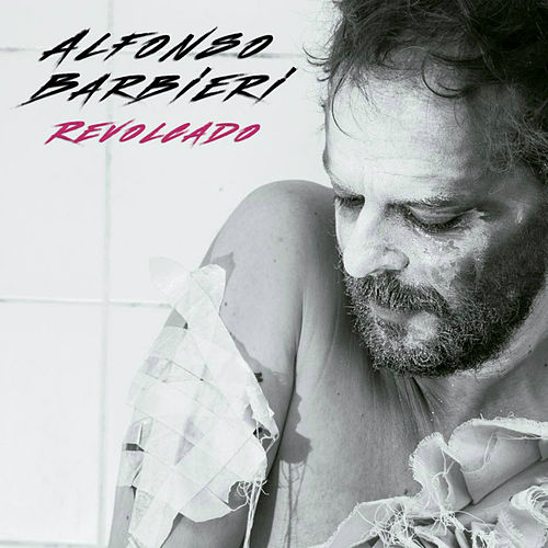 Revolcado (Canciones 2001 - 2010) by Alfonso Barbieri