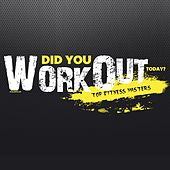 Did You Workout Today ? de Top Fitness Masters