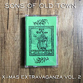 Sons of Old Town Xmas Extravaganza, Vol. 2 by Various Artists