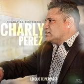 Lo que te perdiste de Charly El Cumbiero