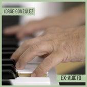 Ex adicto de Jorge Gonzalez