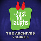 Just for Laughs - The Archives, Vol. 6 by Various Artists