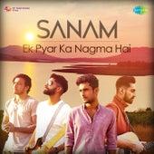 Ek Pyar Ka Nagma Hai - Single by Sanam