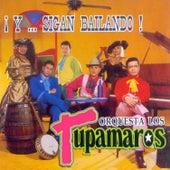 ¡ Y... Sigan Bailando! de Los Tupamaros