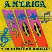 América: 500 Años y Su Expresión Musical de Various Artists