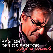 Llego su recuerdo de Pastor de los Santos