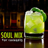 Soul Mix For Cocktails by Various Artists