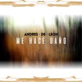 Me hace daño de Andres De Leon