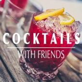 Cocktails With Friends von Various Artists