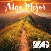 Algo Mejor by Zona Ganjah