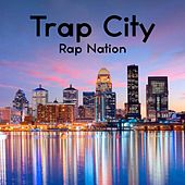 Trap City by Rap Nation