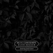 Blue Contempt by Anni Hogan