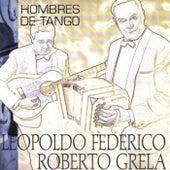 Hombres de tango by Leopoldo Federico - Roberto Grela