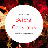 Before Christmas (The Best Christmas Songs) by Various Artists