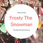 Frosty The Snowman (The Best Christmas Songs) de Various Artists