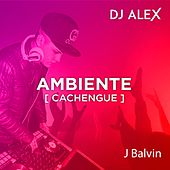 DJ ALEX - Ambiente [Cachengue] by DJ Alex