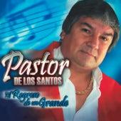 El regreso de un grande de Pastor de los Santos