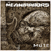 Mute by The Meantraitors