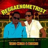 Reggaenometrist by Tanto Metro & Devonte