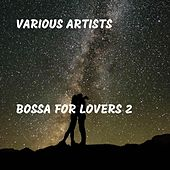 Bossa for Lovers 2 by Various Artists