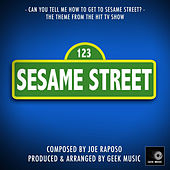 Sesame Street - Can You Tell Me How To Get To Sesame Street? - Main Theme by Geek Music