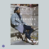 People Tell Themselves Anything to Justify Everything by Gerald Walker